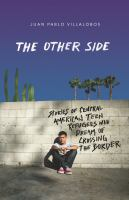 Cover image for The other side : stories of Central American teen refugees who dream of crossing the border