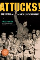 Cover image for Attucks! : Oscar Robertson and the basketball team that awakened a city