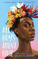 Cover image for All boys aren't blue : a memoir-manifesto