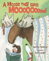 Cover image for A moose that says moooooooooo