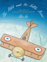 Cover image for The Pilot and the Little Prince : the Life of Antoine de Saint-Exupéry