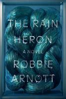 Cover image for The rain heron : a novel