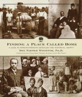 Cover image for Finding a place called home : a guide to African-American genealogy and historical identity