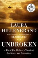 Cover image for Unbroken a World War II story of survival, resilience, and redemption