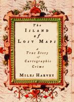 Cover image for The island of lost maps : true story of cartographic crime