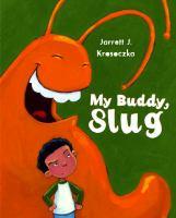 Cover image for My buddy, Slug