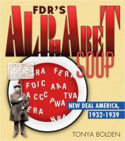 Cover image for FDR's alphabet soup : New Deal America, 1932-1939