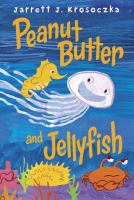 Cover image for Peanut Butter and Jellyfish