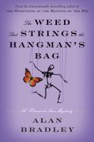 Cover image for The weed that strings the hangman's bag : a Flavia de Luce mystery