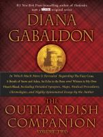 Cover image for The Outlandish companion : the second companion to the Outlander series, covering The fiery cross, A breath of snow and ashes, An echo in the bone, and Written in my own heart's blood
