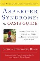 Cover image for Asperger syndrome : the Oasis guide: advice, inspiration, insight, and hope from early intervention to adulthood