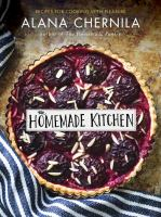 Cover image for The homemade kitchen : recipes for cooking with pleasure