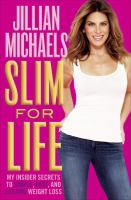 Cover image for Slim for life : my insider secrets to simple, fast, and lasting weight loss