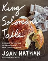 Cover image for King Solomon's table : a culinary exploration of Jewish cooking from around the world