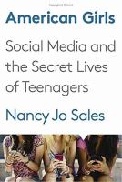 Cover image for American girls : social media and the secret lives of teenagers