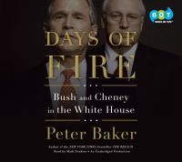 Cover image for Days of fire : Bush and Cheney in the White House