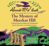 Cover image for The mystery of Meerkat Hill : [a Precious Ramotswe mystery for young readers]
