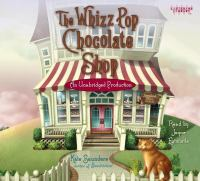 Cover image for The Whizz Pop Chocolate Shop
