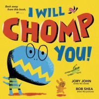 Cover image for I will chomp you!