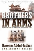 Cover image for Brothers in arms : the epic story of the 761st Tank Battalion, WWII's forgotten heroes