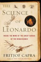 Cover image for The science of Leonardo : inside the mind of the great genius of the Renaissance