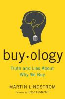 Cover image for Buy ology : truth and lies about why we buy