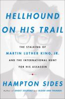 Cover image for Hellhound on his trail : the stalking of Martin Luther King, Jr. and the international hunt for his assassin