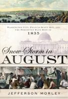 Cover image for Snow-storm in August : Washington City, Francis Scott Key, and the forgotten race riot of 1835