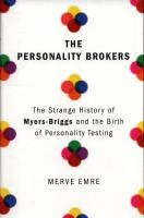 Cover image for The personality brokers : the strange history of Myers-Briggs and the birth of personality testing