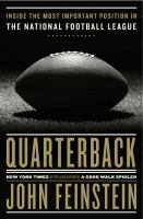 Cover image for Quarterback : inside the most important position in the National Football League