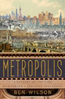 Cover image for Metropolis : a history of the city, humankind's greatest invention