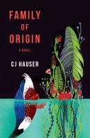 Cover image for Family of origin : a novel