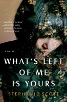 Cover image for What's left of me is yours : a novel