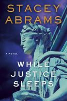 Cover image for WHILE JUSTICE SLEEPS:  A NOVEL