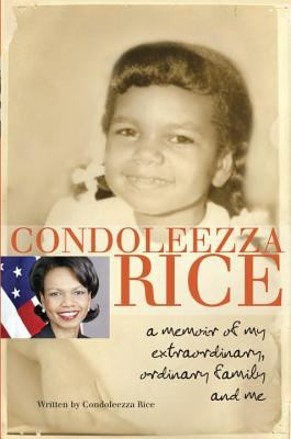 Cover image for Condoleezza Rice : a memoir of my extraordinary, ordinary family and me