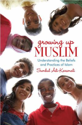 Cover image for Growing up Muslim : understanding the beliefs and practices of Islam