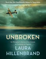 Cover image for Unbroken : an Olympian's journey from airman to castaway to captive
