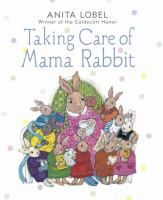 Cover image for Taking care of Mama Rabbit