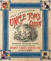 Cover image for The annotated Uncle Tom's cabin