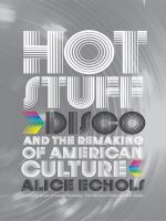Cover image for Hot stuff : disco and the remaking of American culture