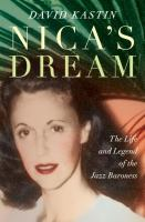 Cover image for Nica's dream : the life and legend of the jazz baroness