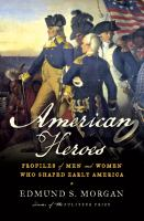 Cover image for American heroes : profiles of men and women who shaped early America