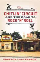 Cover image for The chitlin' circuit : and the road to rock 'n' roll