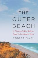 Cover image for The Outer Beach : a thousand-mile walk on Cape Cod's Atlantic shore