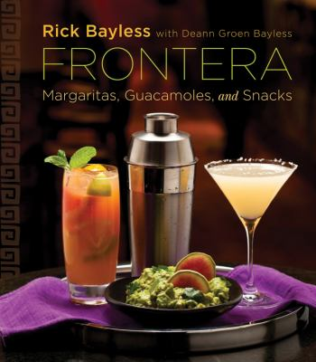 Cover image for Frontera : margaritas, guacamoles, and snacks