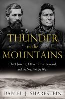 Cover image for Thunder in the Mountains : Chief Joseph, Oliver Otis Howard, and the Nez Perce War