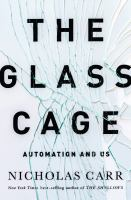 Cover image for The glass cage : automation and us