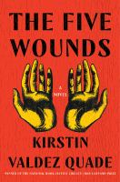 Cover image for The five wounds : a novel
