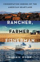Cover image for Rancher, farmer, fisherman : conservation heroes of the American heartland