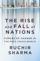 Cover image for The rise and fall of nations : forces of change in the post-crisis world